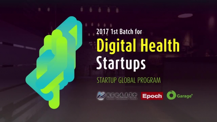 【Startup Global Program 2017】Start up Digital Health Business in Taiwan to Make a Difference